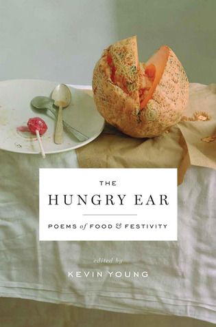 The Hungry Ear: Poems of Food and Drink (2012)