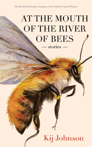 At the Mouth of the River of Bees: Stories (2012)