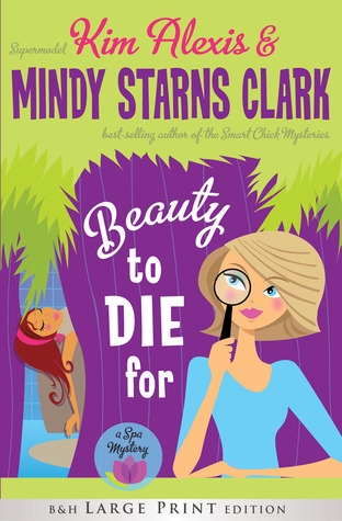 Beauty to Die For (Large Print Printed Hardcover): A Spa Mystery (2012)