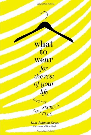 What to Wear for the Rest of Your Life: Ageless Secrets of Style (2010)
