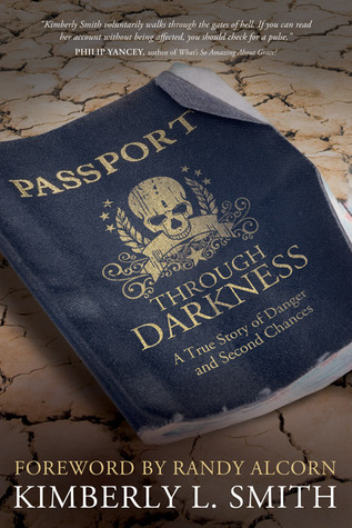 Passport through Darkness: A True Story of Danger and Second Chances (2011)