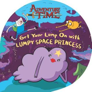 Get Your Lump on with Lumpy Space Princess (2012)
