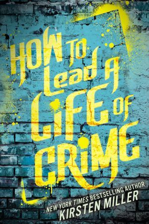 How to Lead a Life of Crime (2013)