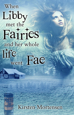 When Libby met the Fairies and her whole life went Fae (2012)