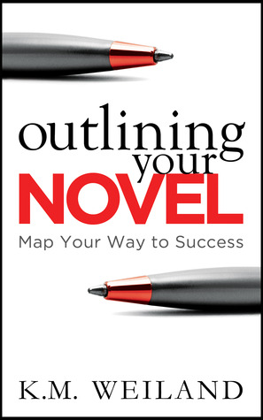 Outlining Your Novel: Map Your Way to Success (2011)