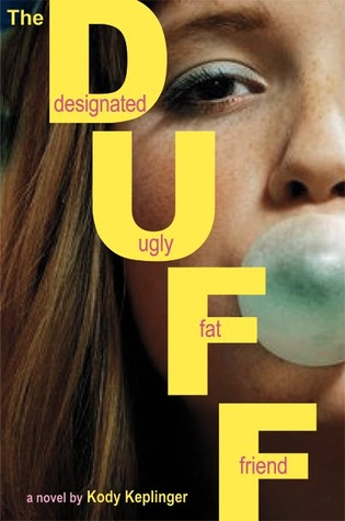 The DUFF: Designated Ugly Fat Friend (2010) by Kody Keplinger
