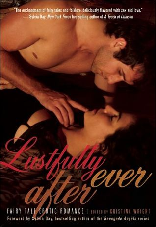 Lustfully Ever After: Fairy Tale Erotic Romance (2012)