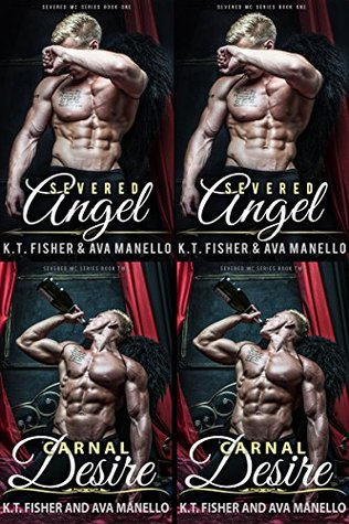 Severed Angel (Severed MC #1) and Carnal Desire (2014)