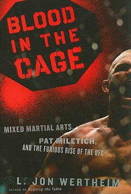 Blood in the Cage: Mixed Martial Arts, Pat Miletich, and the Furious Rise of the UFC (2009)