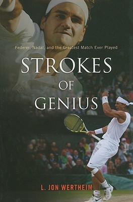 Strokes of Genius: Federer, Nadal, and the Greatest Match Ever Played (2009)