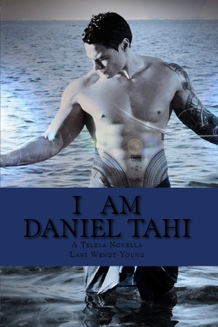 I am Daniel Tahi (A Novella in the Telesa Series) (2012)