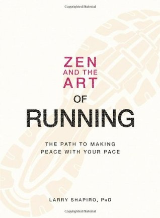 Zen and the Art of Running: The Path to Making Peace with Your Pace (2009)