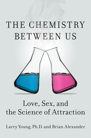 The Chemistry Between Us: Love, Sex, and the Science of Attraction (2012)