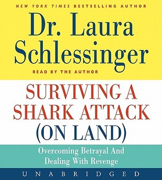 Surviving a Shark Attack (On Land) CD: Overcoming Betrayal and Dealing with Revenge (2011)