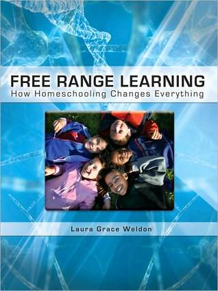 Free Range Learning: How Home-Schooling Changes Everything (2010)