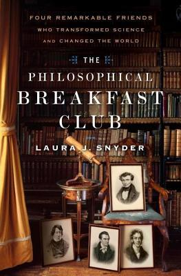 Philosophical Breakfast Club: Four Remarkable Friends Who Transformed Science and Changed the World (2014)