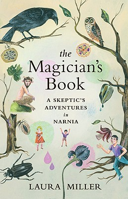 The Magician's Book: A Skeptic's Adventures in Narnia (2008)