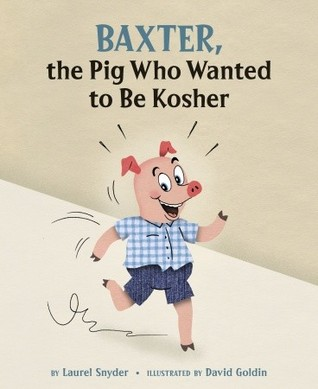 Baxter, the Pig Who Wanted to Be Kosher (2010)