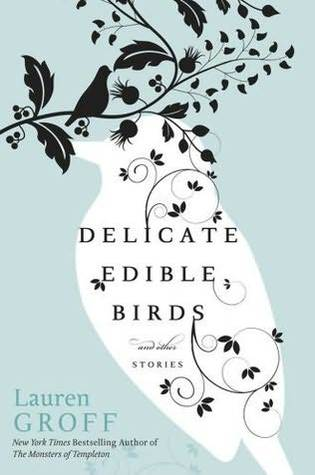 Delicate Edible Birds and Other Stories (2009)