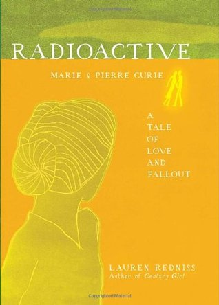 Radioactive: Marie and Pierre Curie, A Tale of Love and Fallout (2010)