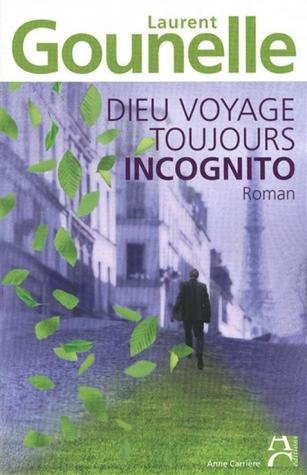 Dieu voyage toujours incognito (2010)