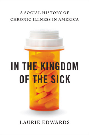 In the Kingdom of the Sick: A Social History of Chronic Illness in America (2013)