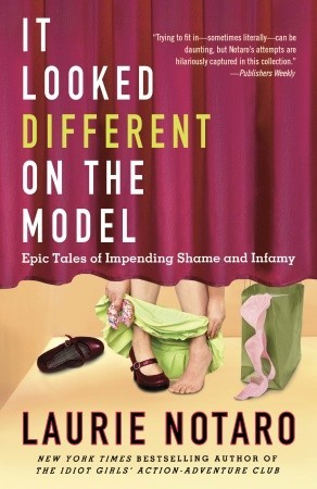 It Looked Different on the Model: Epic Tales of Impending Shame and Infamy (2011)