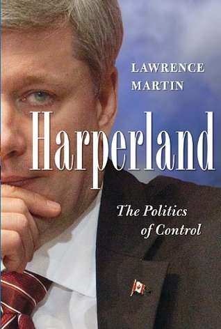 Harperland: The Politics of Control (2010)