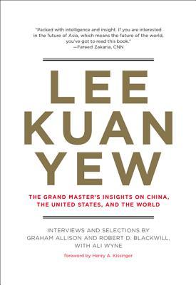 Lee Kuan Yew: The Grand Master's Insights on China, the United States, and the World (2013)