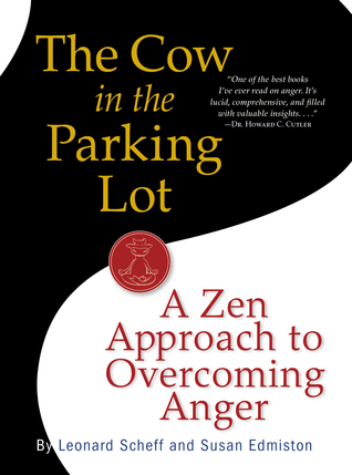 The Cow in the Parking Lot: A Zen Approach to Overcoming Anger (2010)