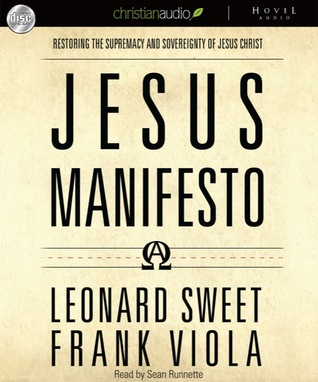 The Jesus Manifesto: It's Time to Restore the Supremacy of Jesus Christ (2010)