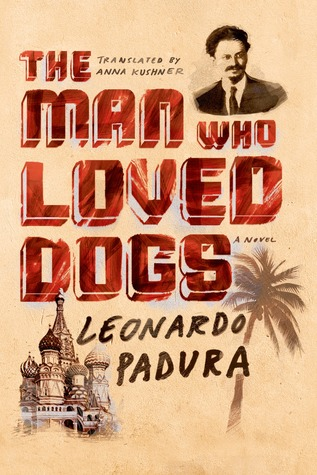The Man Who Loved Dogs: A Novel (2009)
