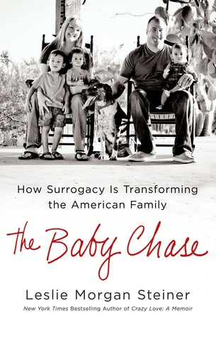 The Baby Chase: How Surrogacy Is Transforming the American Family (2013)