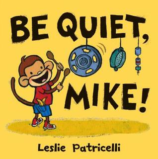 Be Quiet, Mike! (2011)