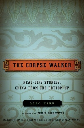 The Corpse Walker: Real Life Stories, China from the Bottom Up (2008)