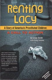 Renting Lacy: A Story Of America's Prostituted Children (A Call to Action) (2009)