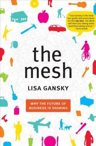 The Mesh: Why the Future of Business Is Sharing (2010)