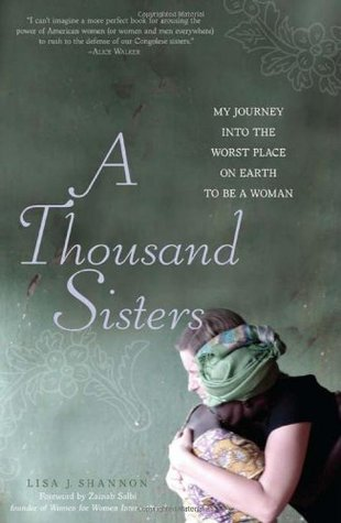 A Thousand Sisters: My Journey into the Worst Place on Earth to Be a Woman (2010)