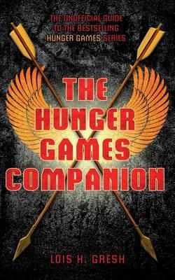 The Unofficial Hunger Games Companion. by Lois H. Gresh (2012)
