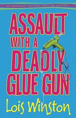 Assault with a Deadly Glue Gun (2011)