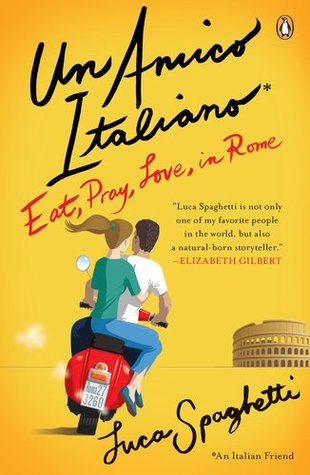 Un Amico Italiano: Eat, Pray, Love in Rome (2011)