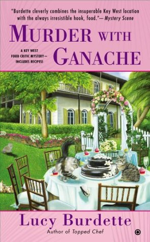 Murder With Ganache: A Key West Food Critic Mystery (2014)