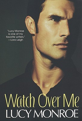 Watch Over Me (Mercenary/Goddard Project, #9) (2009)