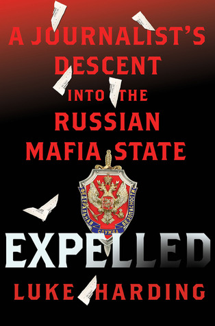 Expelled: A Journalist's Descent into the Russian Mafia State (2011)