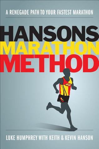 Hansons Marathon Method: A Renegade Path to Your Fastest Marathon (2012)