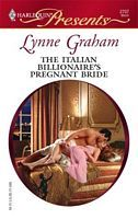 The Italian Billionaire's Pregnant Bride (The Rich, the Ruthless and the Really Handsome, #3) (2008)