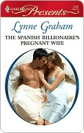 The Spanish Billionaire's Pregnant Wife (Virgin Brides, Arrogant Husbands, #3) (2009)