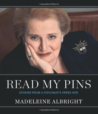 Read My Pins: Stories from a Diplomat's Jewel Box (2009)