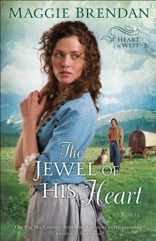 Jewel of His Heart, The (Heart of the West Book #2): A Novel (2009)