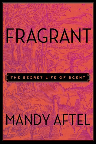 Fragrant: The Secret Life of Scent (2014)